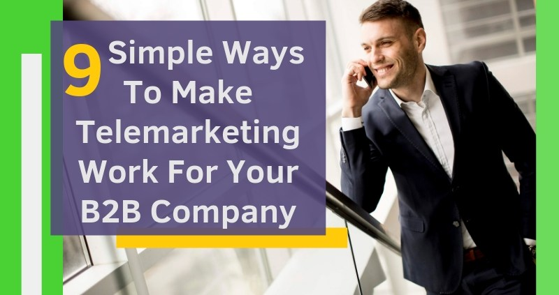 9-Simple-Ways-To-Make-Telemarketing-Work-For-Your-B2B-Company