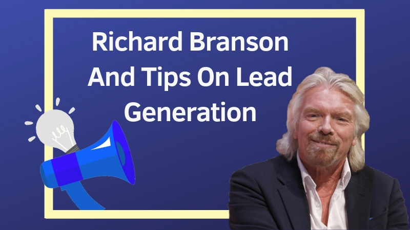 Richard-Branson-And-Tips-On-Lead-Generation