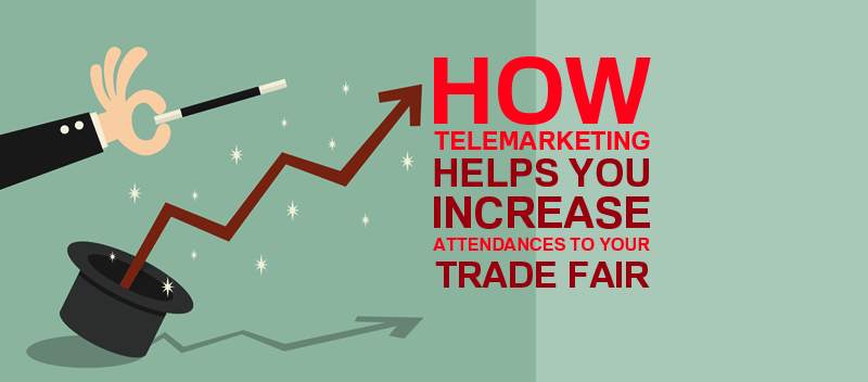 How Telemarketing Helps you Increase Attendances to your Trade Fair