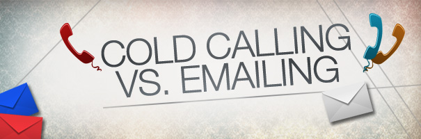 What is the best first move- cold calling or emailing - An argument settled