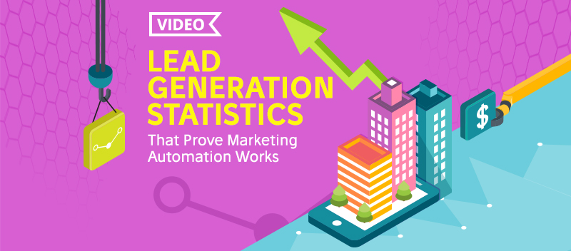 Lead Generation Stats that Prove Marketing Automation Works