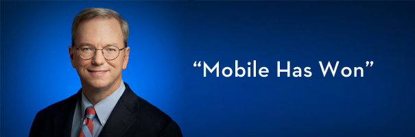 """In Case You Missed It- Google Chairman Says """"Mobile Has Won"""""""