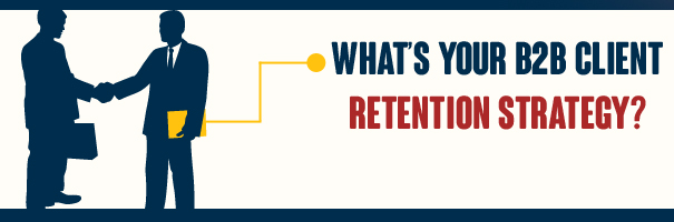 What's your B2B Client Retention Strategy_DONE