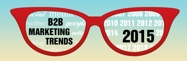 B2B Marketing Trends for 2015