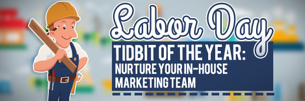 Labor Day Tidbit of the Year- Nurture your Inside Sales Team