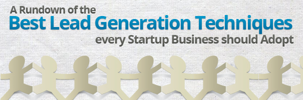 A Rundown of the Best Lead Generation Techniques every Startup Business should Adopt