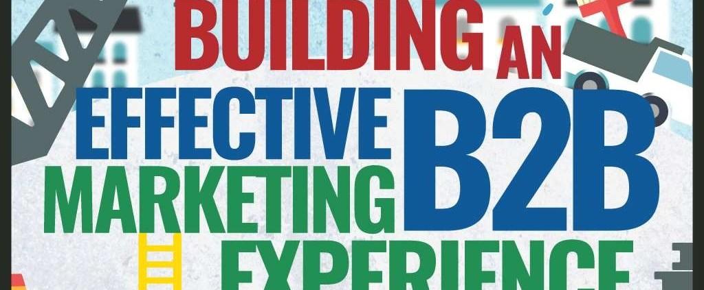 Building an Effective B2B Marketing Experience