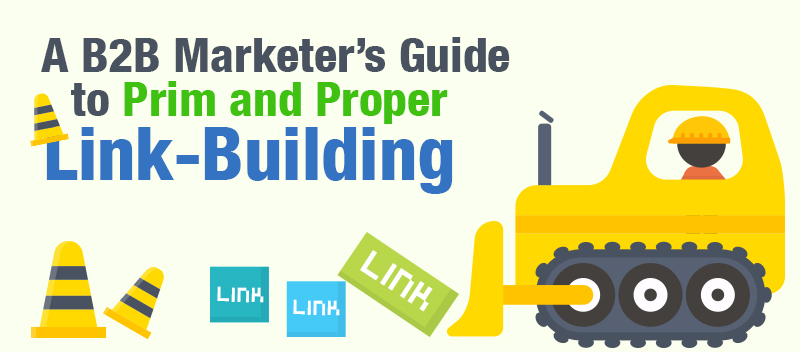 A B2B Marketer's Guide to Prim and Proper Link-Building