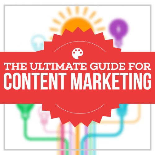 The Ultimate Guide for Content Marketing