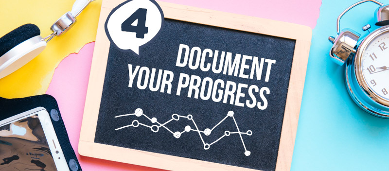 Document Your Progress