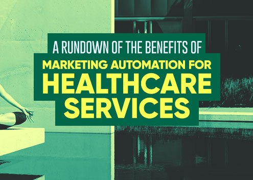 A Rundown of the Benefits of Marketing Automation for Healthcare Services