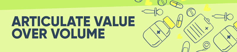 Articulate value over volume