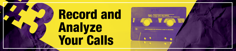 #3 Record and Analyze Your Calls