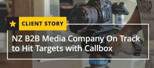 NZ B2B Media Company On Track to Hit Targets with Callbox [CASE STUDY]