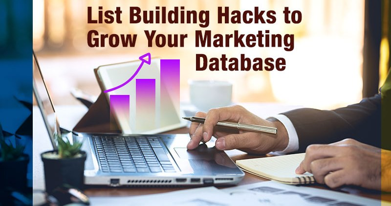 List Building Hacks To Grow Your Marketing Database