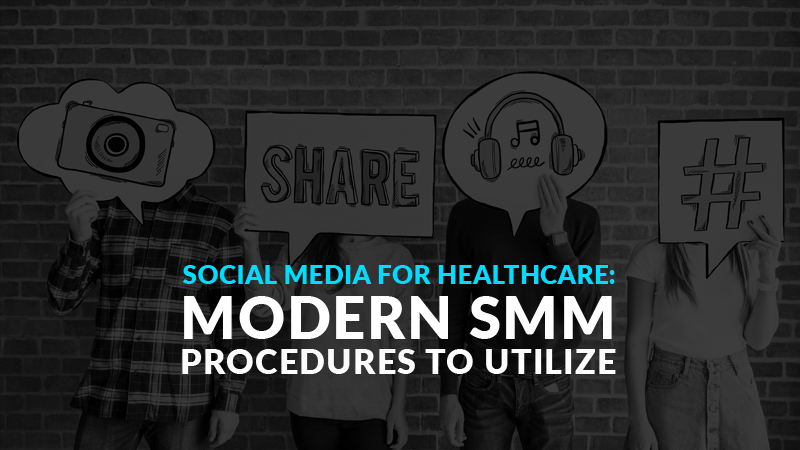 Social Media for Healthcare: Modern SMM Procedures to Utilize (Blog Image)