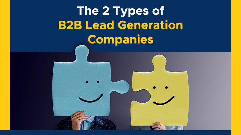 The 2 Types of B2B Lead Generation Companies