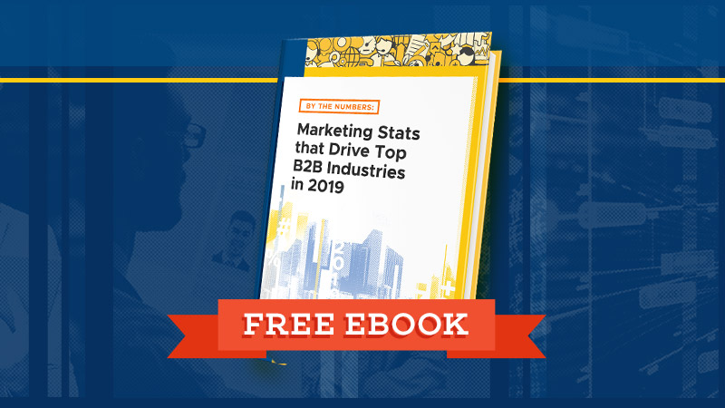 By the Numbers: Marketing Stats that Drive Top B2B Industries in 2020