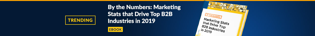 Trending: Marketing Stats that Drive Top B2B Industries in 2019