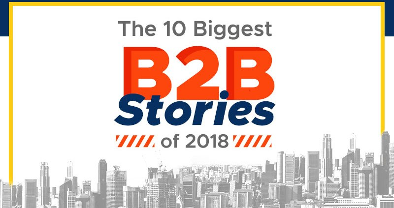 The-10-Biggest-B2B-Stories-of-2018