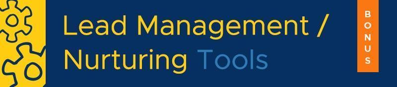 Lead management and lead nurturing tools