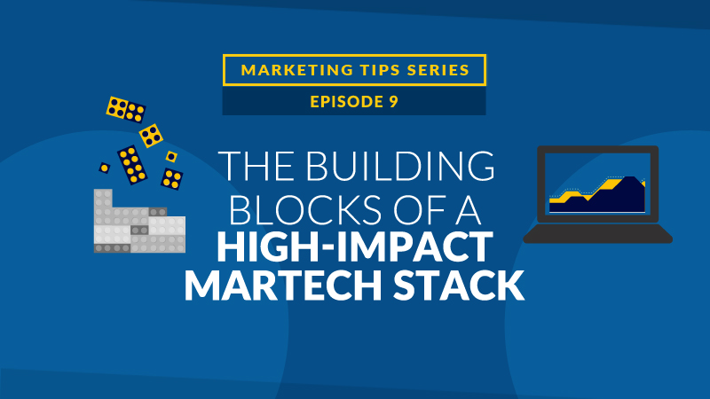 The Building Blocks of a High-Impact MarTech Stack [BLOG IMAGE]