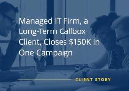 Managed IT Firm a Long Term Callbox Client Closes 150K in One Campaign [CASE STUDY]
