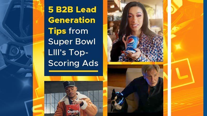 5-B2B-Lead-Generation-Tips-from-Super-Bowl-LIIIs-Top-Scoring-Ads