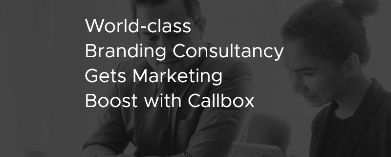 World Class Branding Consultancy Gets Marketing Boost with Callbox [CASE STUDY]