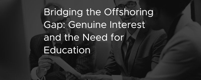 Bridging the Offshoring Gap Genuine Interest and the Need for Education [CASE STUDY]