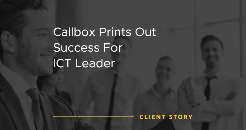 Callbox Prints Out Success For ICT Leader [CASE STUDY]