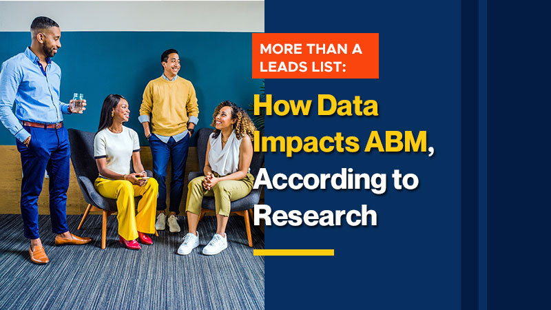 More Than a Leads List: How Data Impacts ABM, According to Research (Featured Image)