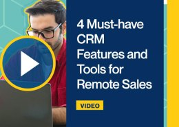 4 Must-have CRM Features and Tools for Remote Sales