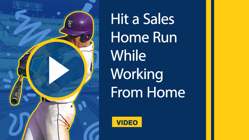 Hit a Sales Home Run While Working From Home