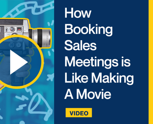 How Booking Sales Meetings is Like Making A Movie