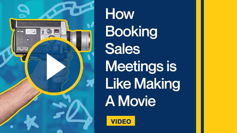 How Booking Sales Meetings is Like Making A Movie