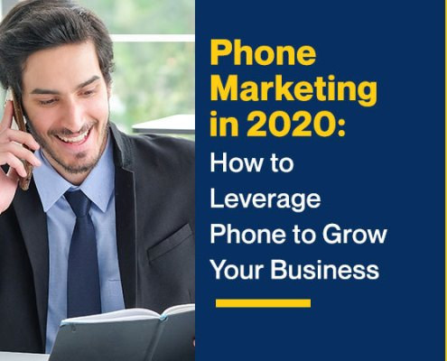 Phone Marketing in 2020: How to Leverage Phone to Grow Your Business