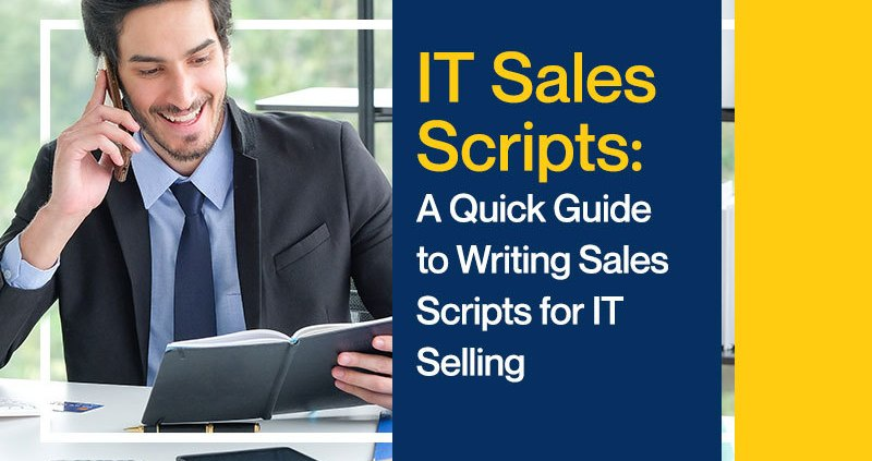 IT-Sales-Scripts-A-Quick-Guide-to-Writing-Sales-Scripts-for-IT-Selling