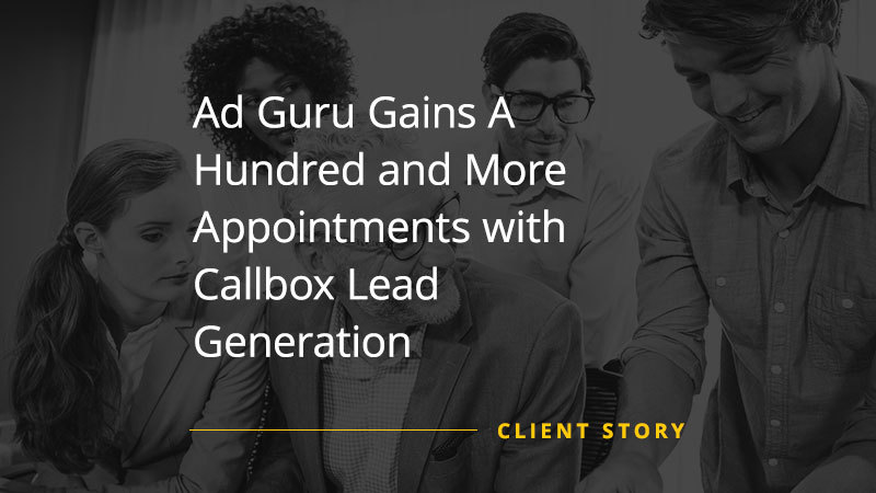 CS_AD_Ad-Guru-Gains-A-Hundred-and-More-Appointments-with-Callbox-Lead-Generation