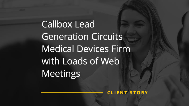 CS_HC_Callbox-Lead-Generation-Circuits-Medical-Devices-Firm-with-Loads-of-Web-Meetings