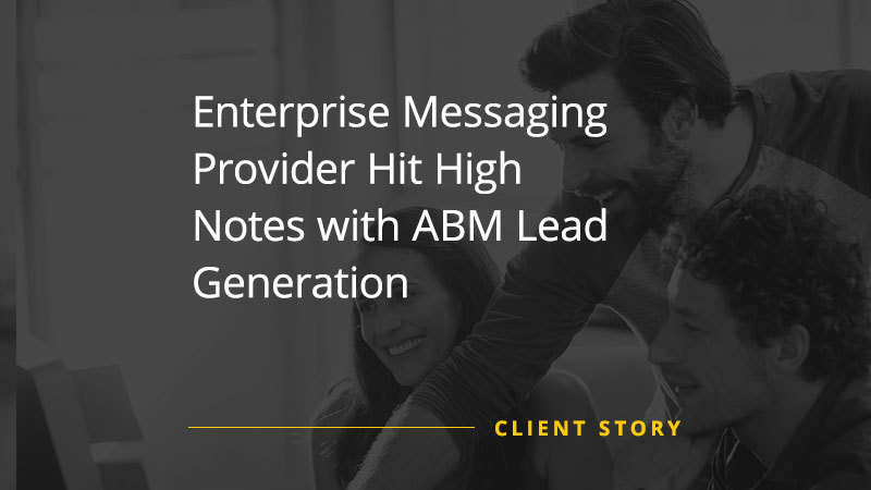 CS_SW_Enterprise-Messaging-Provider-Hit-High-Notes-with-ABM-Lead-Generation