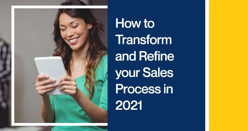 How-to-Transform-and-Refine-your-Sales-Process-in-2021