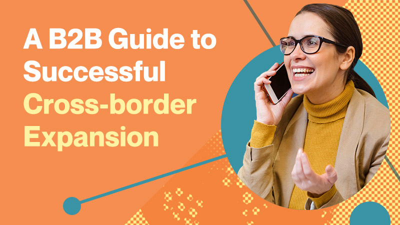 A-B2B-Guide-to-Successful-Cross-border-Expansion