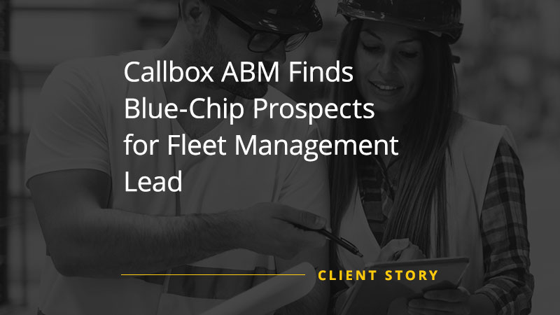 Callbox ABM Finds Blue-Chip Prospects for Fleet Management Lead
