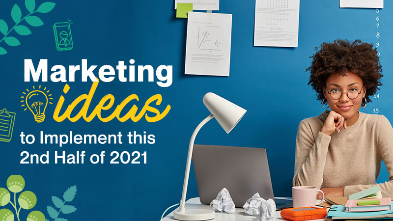 Marketing-Ideas-to-Implement-this-2nd-Half-of-2021