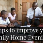 10 tips to improve your Family Home Evenings