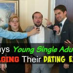 5 Ways Young Single Adults Are Sabotaging Their Dating Experience