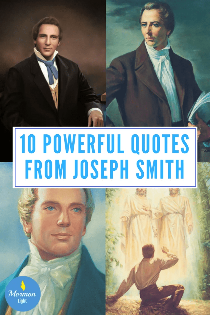 10 powerful quotes from joseph smith the mormon prophet of the restoration of the lds church