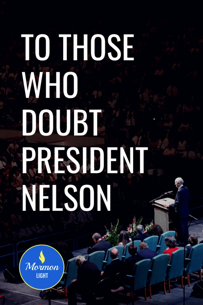 A Message to Latter-day Saints who doubt President Nelson
