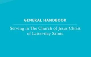 Significant Updates Made to Five Chapters of the General Handbook